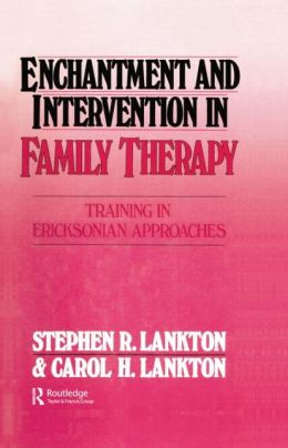 Enchantment and Intervention in Family Therapy: Training in Ericksonian Approaches