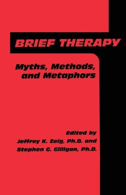 Brief Therapy: Myths, Methods, And Metaphors