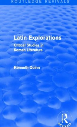 Latin Explorations (Routledge Revivals): Critical Studies in Roman Literature