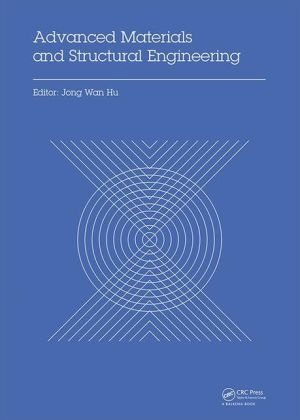 Advanced Materials and Structural Engineering: Proceedings of the International Conference on Advanced Materials and Engineering Structural Technology (ICAMEST 2015), April 25-26, 2015, Qingdao, China