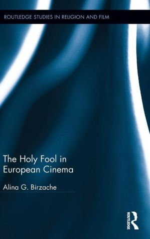 The Holy Fool in European Cinema