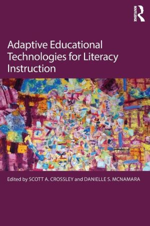 Adaptive Educational Technologies for Literacy Instruction