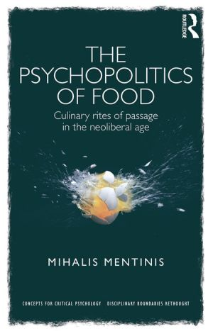 The Psychopolitics of Food: Culinary Rites of Passage in the Neoliberal Age