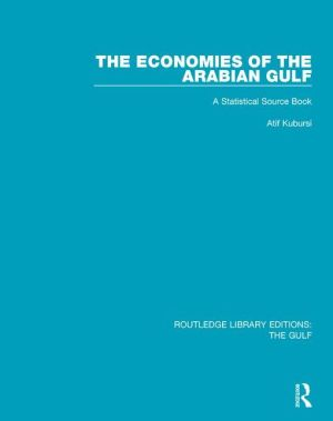 The Economies of the Arabian Gulf: A Statistical Source Book