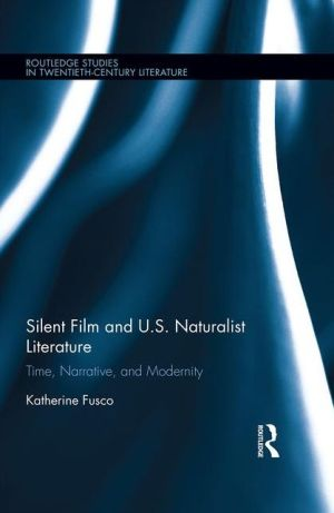 Silent Film and U.S. Naturalist Literature: Time, Narrative, and Modernity
