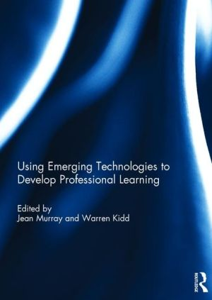 Using Emerging Technologies to Develop Professional Learning
