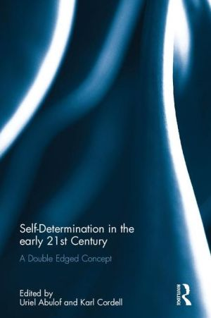 Self-Determination in the Early Twenty First Century: A Double Edged Concept