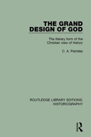 The Grand Design of God: The Literary Form of the Christian View of History