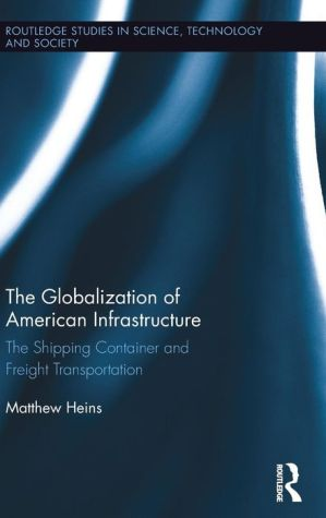 The Globalization of American Infrastructure: The Shipping Container and Freight Transportation