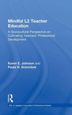 Mindful L2 Teacher Education: A Sociocultural Perspective on Cultivating Teachers' Professional Development