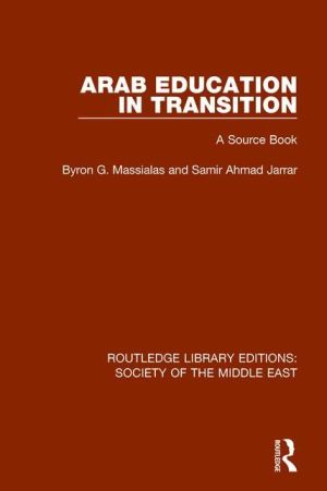 Arab Education in Transition: A Source Book