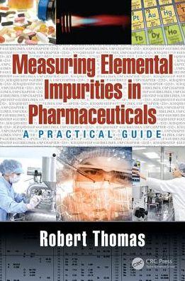 Measuring Elemental Impurities in Pharmaceuticals: A Practical Guide