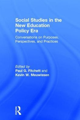 Social Studies in the New Education Policy Era: Conversations on Purposes, Perspectives, and Practices