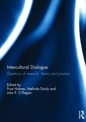 Intercultural Dialogue: Questions of research, theory, and practice