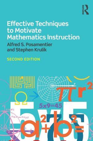 Effective Techniques to Motivate Mathematics Instruction