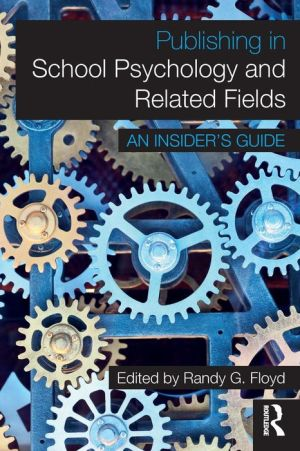 Publishing in School Psychology and Related Fields: An Insider's Guide
