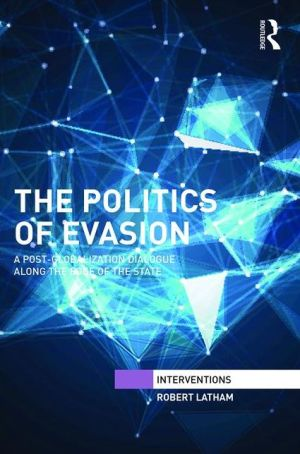 The Politics of Evasion: A Post-Globalization Dialogue Along the Edge of the State