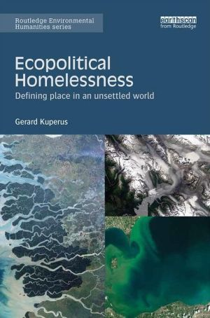 Ecopolitical Homelessness: Defining place in an unsettled world