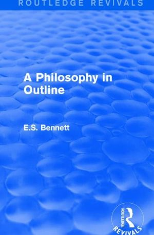 A Philosophy in Outline