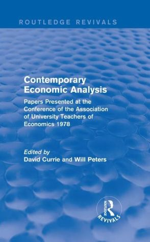Contemporary Economic Analysis: Papers Presented at the Conference of the Association of University Teachers of Economics 1978