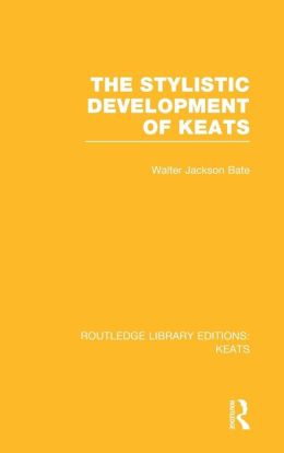 The Stylistic Development of Keats