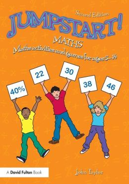 Jumpstart! Maths: Maths Activities and Games for Ages 5-14