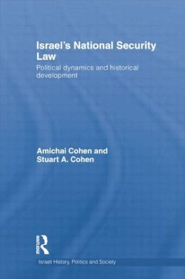 Israel's National Security Law: Political Dynamics and Historical Development