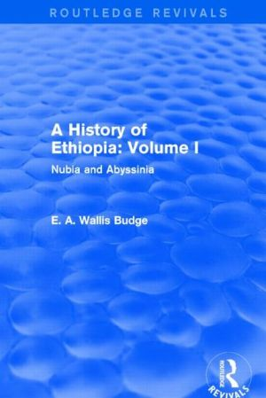 A History of Ethiopia: Volume I (Routledge Revivals): Nubia and Abyssinia