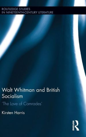 Walt Whitman and British Socialism: 'The Love of Comrades'