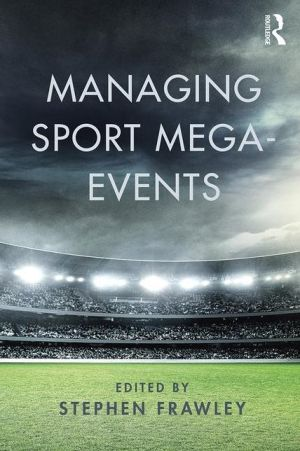 Managing Sport Mega-Events