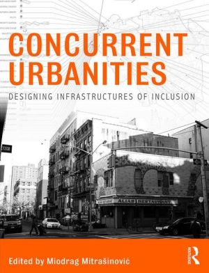 Concurrent Urbanities: Designing Infrastructures of Inclusion