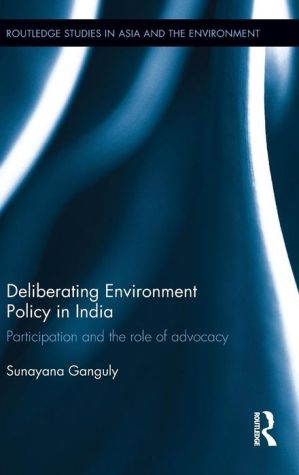Deliberating Environmental Policy in India: Participation and the Role of Advocacy