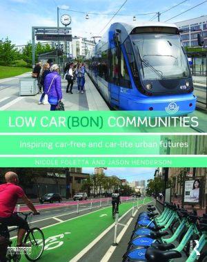 Low Car(bon) Communities: Inspiring car-free and car-lite urban futures