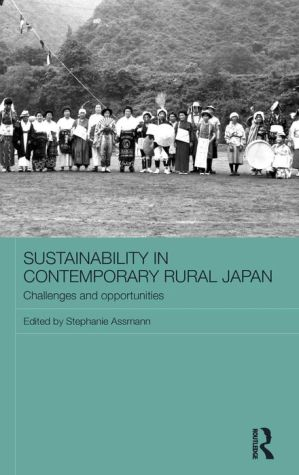 Sustainability in Contemporary Rural Japan: Challenges and Opportunities