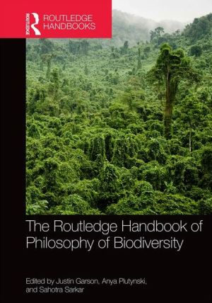 The Routledge Handbook of the Philosophy of Biodiversity
