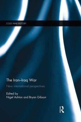 The Iran-Iraq War: New International Perspectives