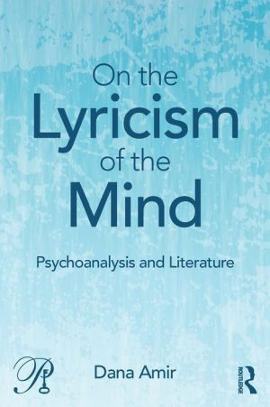 On the Lyricism of the Mind: Psychoanalysis and literature