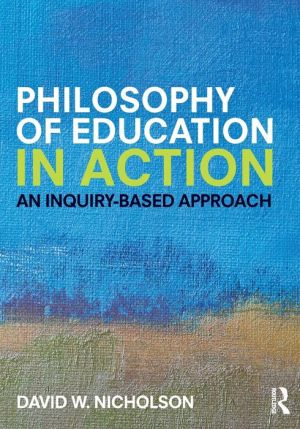 Philosophy of Education in Action: An Inquiry-Based Approach