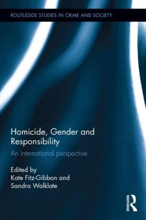 Homicide, Gender and Responsibility: An International Perspective