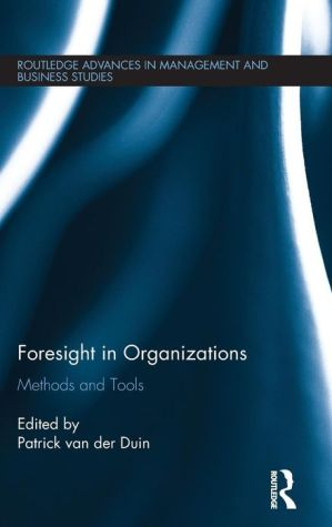 Foresight in Organizations: Methods and Tools