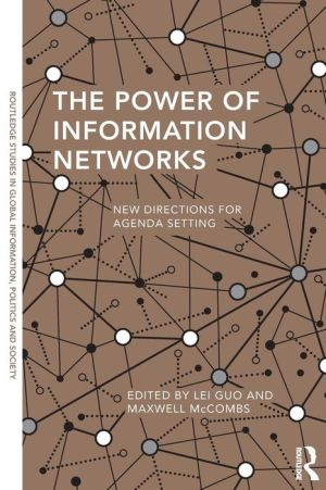 The Power of Information Networks: New Directions for Agenda Setting