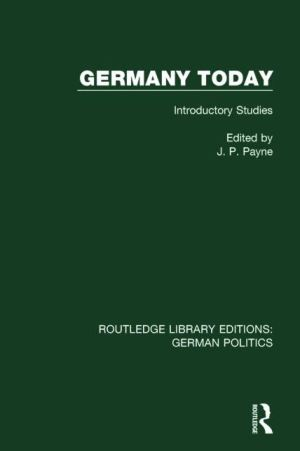 Germany Today (RLE: German Politics): Introductory Studies