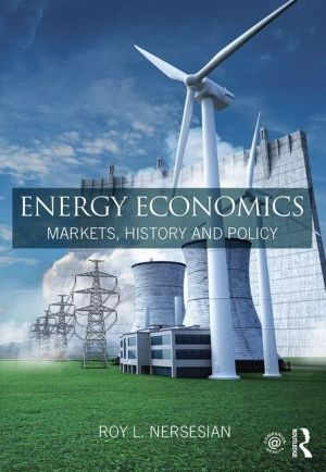 Energy Economics: Markets, History and Policy