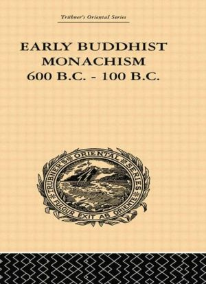 Early Buddhist Monachism: 600 BC - 100 BC