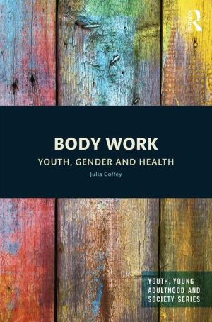 Body Work: Youth, Gender and Health