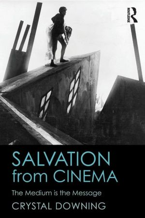 Salvation from Cinema: The Medium is the Message