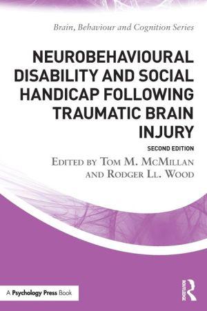 Neurobehavioural Disability and Social Handicap Following Traumatic Brain Injury