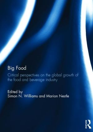 Big Food: Critical Perspectives On the Global Growth of the Food and Beverage Industry