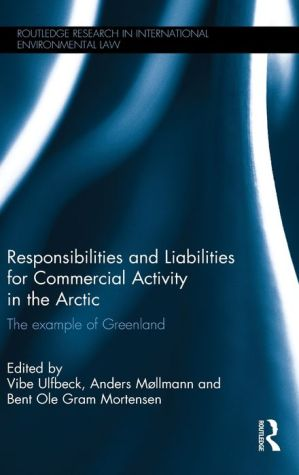 Responsibilities and Liabilities in the Arctic: The Example of Greenland