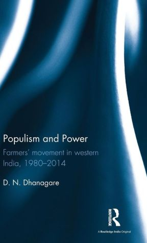 Populism and Power: Farmers' Movement in Western India, 1980--2014
